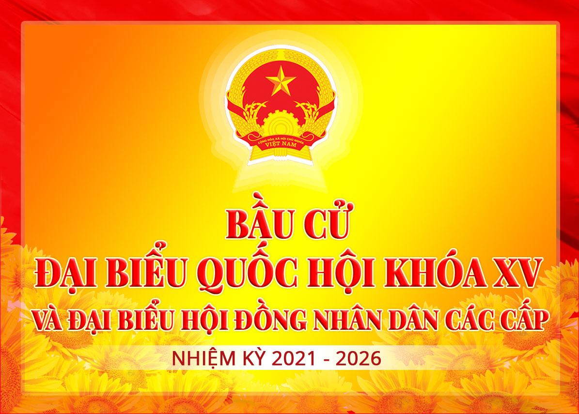 Video tuyên truyền cuộc bầu cử đại biểu Quốc hội khóa XV và đại biểu Hội đồng nhân dân các cấp nhiệm kỳ 2021 - 2026